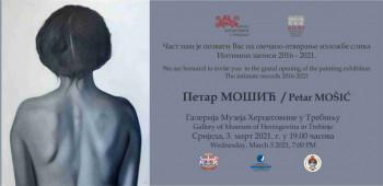 U Galeriji Muzeja Hercegovine izložba slika Petra Mošića, akademskog slikara iz Beograda.