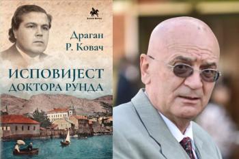 ISPOVIJEST DOKTORA RUNDA, knjiga Dragana Kovača i u beogradskim knjižarama